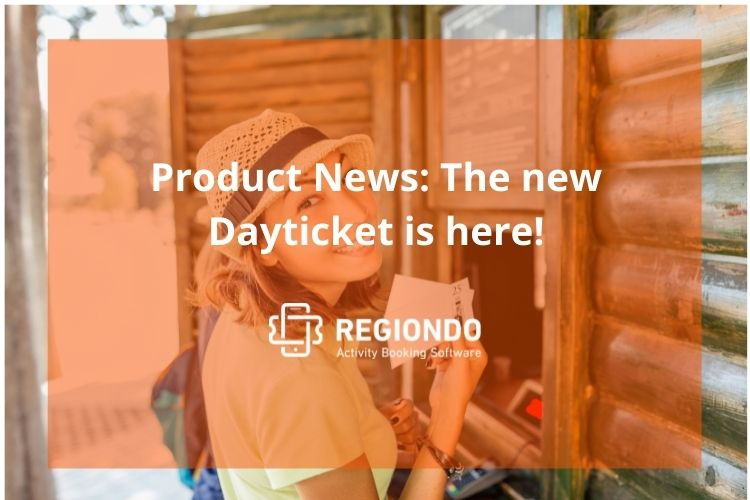 Our all new Daytickets are now available in your regiondo dashboard